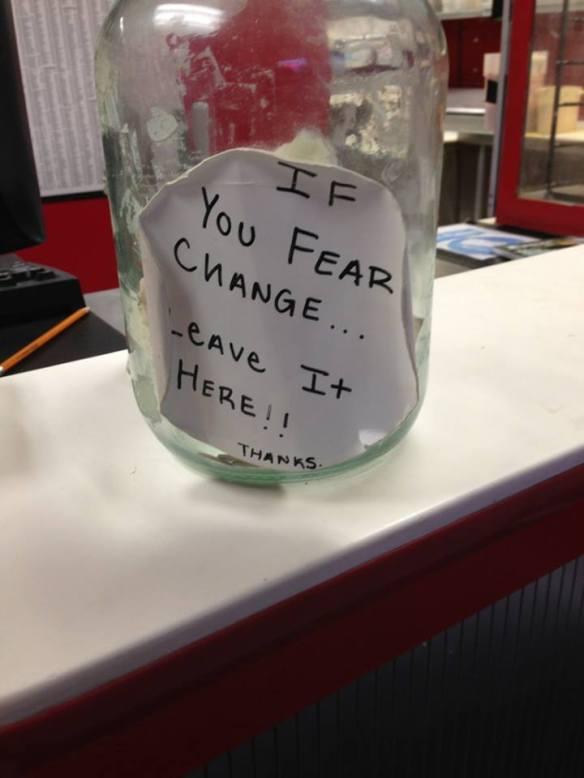 Fear change?